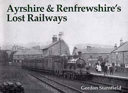 Lost railways of Ayrshire and Renfrewshire by Stenlake Publishing